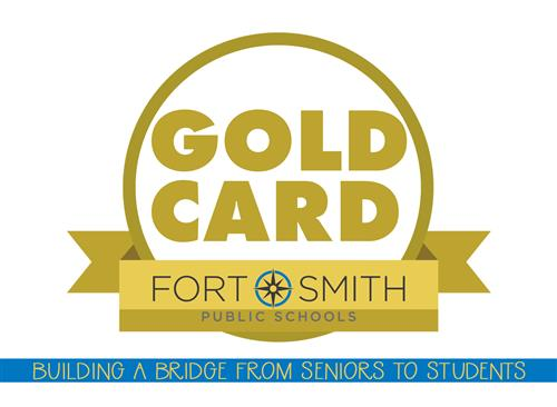 "Gold Card Fort Smith Public Schools. ""Building a bridge from Seniors to Students"""