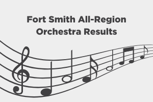 Fort Smith All-Region Orchestra Results