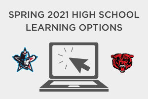 Spring 2021 High School Learning Options